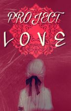 Project : LOVE  by nxptune-