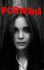 Porwana || zawieszone by karolcia-potrykus