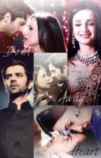 Don't go away HEART (Arnav Khushi FF) by sarunilicious