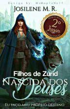 Filhos de Zurid- Nascida Dos Deuses (COMPLETO) by Josilene111