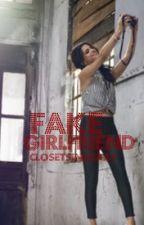 Fake Girlfriend by ClosetSinger23