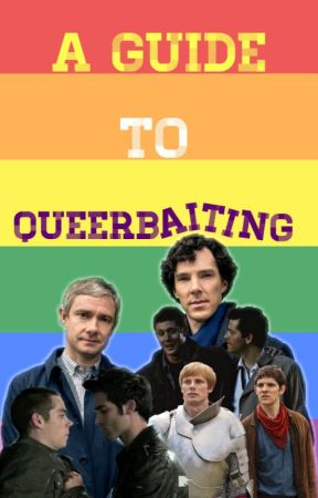 A Guide To Queerbaiting by bookwormthefirst