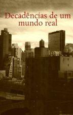 Decadências de um mundo real - nome provisório by GuilhermeVolpini4