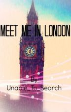 Meet Me in London by Unable_To_Search
