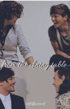 From the dining table |Larry Stylinson| by mylifeasnef