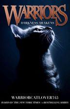 Warriors #4: Darkness Awakens by warriorcatlover345