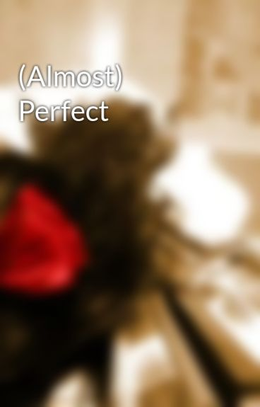 (Almost) Perfect by AndieMaars