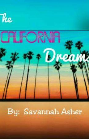 The California Dreams. [#Wattys2017 ] by SavannahWinchester1