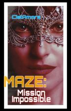 MAZE : Mission Impossible by CielAmora