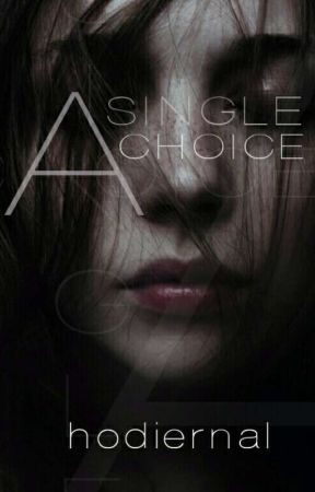 A Single Choice by hodiernal