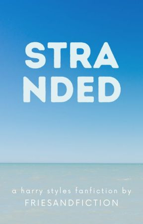 Stranded [harry styles] by teamcurlytop