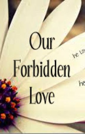 Our Love's Forbidden by ModelChick95