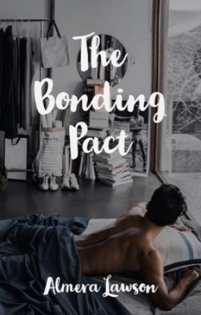 The Bonding Pact (#Wattys2017) by almeralawson