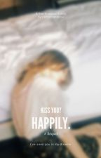 Kiss You? Happily. - Sequel to One Direction Kidnapped me..WAIT KIDNAPPED? by cottoncandylou