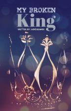 My Broken King | HIATUS by MerDeGamer