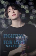 Fighting For Love |Jeon Jungkook X Reader|  by Panda_Chan74