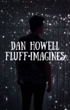 Dan Howell Fluff and Imagines by Unique_thoughts