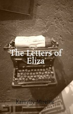 The Letters of Eliza by Kamylly-Mireille