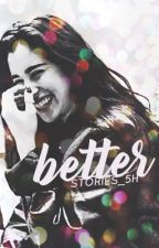 Better (Lauren/You) [ON HOLD] by stories_5H