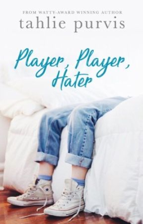 Player, Player, Hater by TahliePurvis