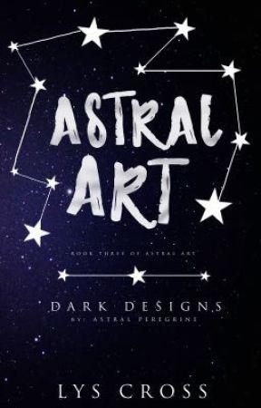 Astral Art: Dark Designs by astral-peregrine