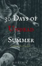 30 Days of Undead Summer [Zombie Challenge] by BigDreams91