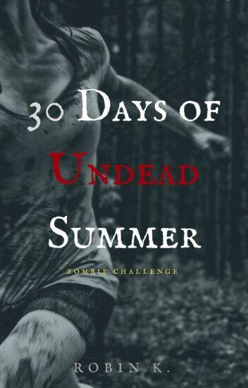 30 Days of Undead Summer [Zombie Challenge]