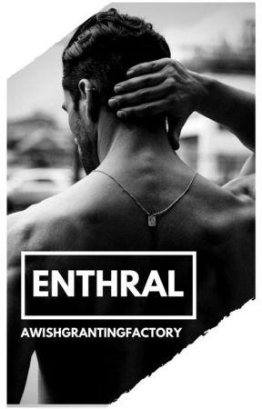 E N T H R A L | ✓ by awishgrantingfactory