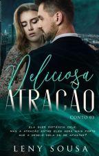 Deliciosa Atração. Conto03 ( DEGUSTAÇÃO) by LenySousaW
