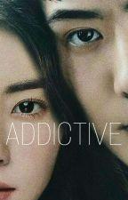 ADDICTIVE by sunlizyn