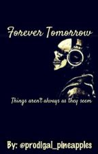 Forever Tomorrow by prodigal_pineapples