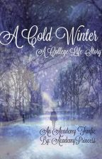 A Cold Winter: A College Life Story (Complete) by AcademyPrincess