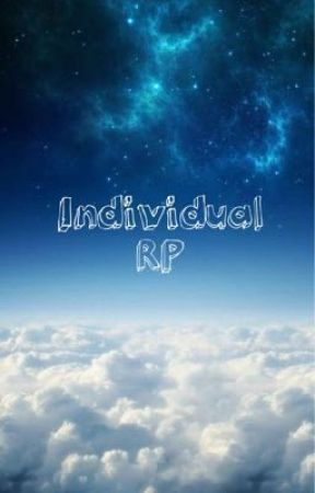 Individual RP (Any story, any situation) by TypicalTeenageBrit