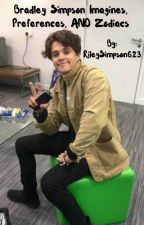 Bradley Simpson Imagines, Preferences, AND Zodiacs  by RileyLynnStories