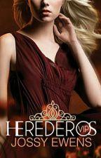 Herederos [VIP] © by Jossy_Ewens