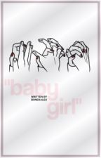 """baby girl"" \\ sequel to ""daddy"" by boneralex"
