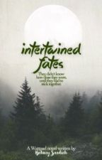 Intertwined Fates [Book 2] by GiveMeYourBooks