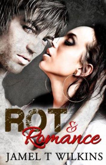 Rot & Romance