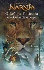 As Crônicas de Nárnia:O Leão,A Feiticeira e o Guarda-Roupa by alguemqualquer12