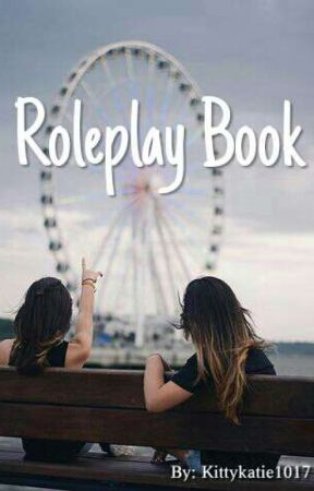 Roleplay Book  by kittykatie1017