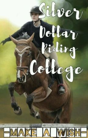 Silver Dollar Riding College| ROLEPLAY by -Make_A_Wish-