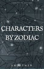 Characters by Zodiac by amdetmer