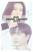Our Dream Concert 2017 || SUNGJOY by _sweetcheesecake