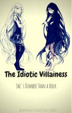 The Idiotic Villainess by BurningToastFactory