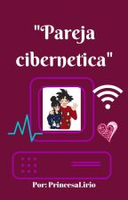 """""""Pareja cibernetica"""" by PrincesaLirio"""