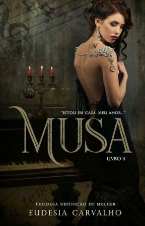 Trilogia de Mulher Livro 3 - Musa (revisão) by EudesiaCarvalho