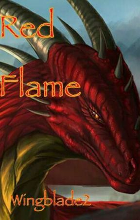 Flame Trilogy; Book Two: Red Flame by Wingblade2
