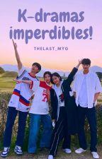 ★Doramas Imperdibles★ by NicoleHoran_15