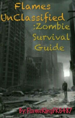 Flames UnClassified: Zombie Survival Guide  by FlameKingFK6487