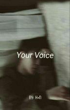 ➙ Your Voice [V.M] by _Hxngetsu_